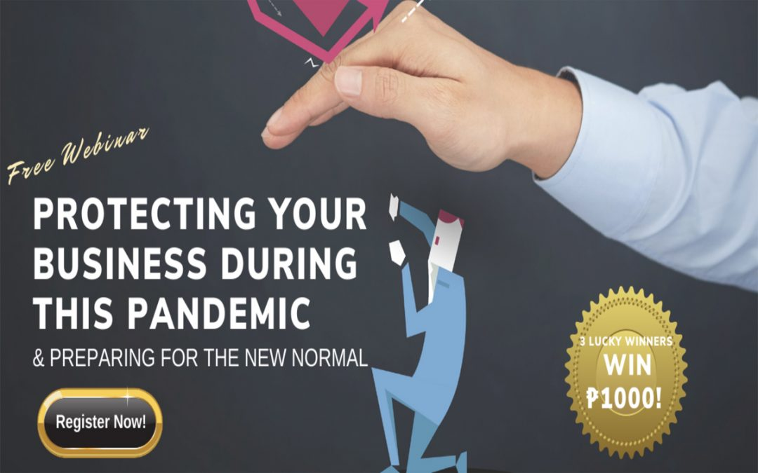 WEBINAR: Protecting Your Business During This Pandemic & Preparing For The New Normal
