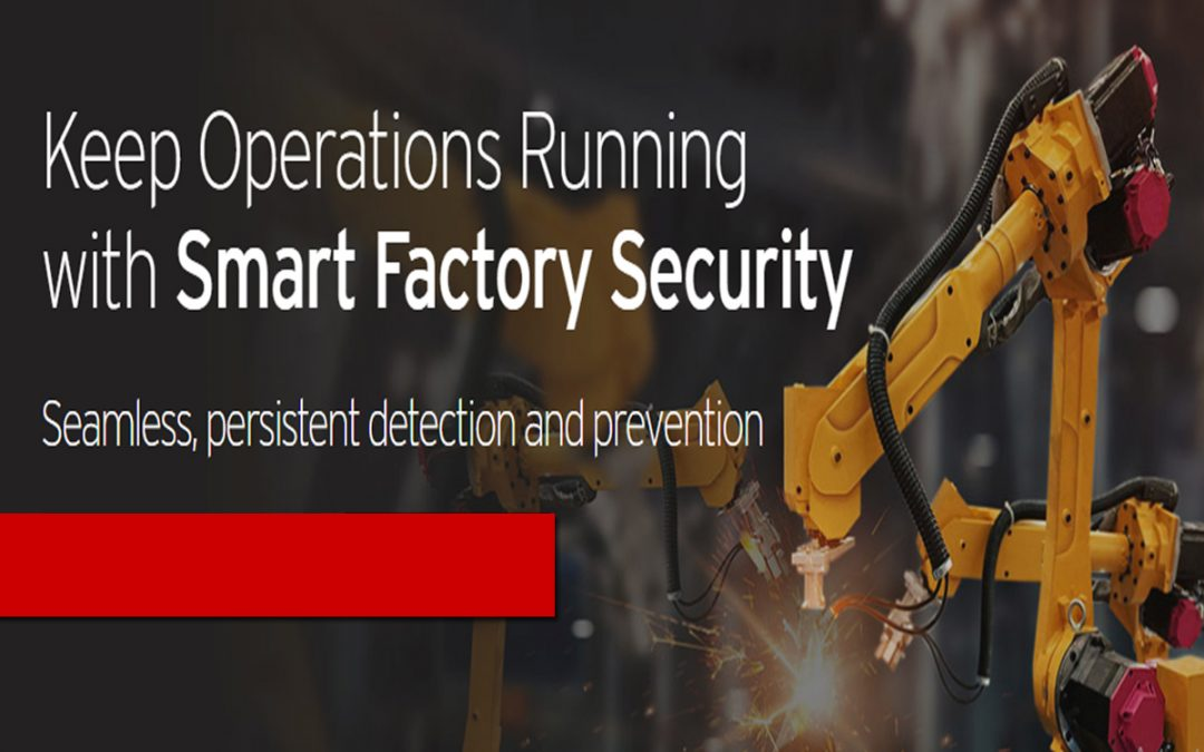 Keep Operations Running with Smart Factory Security