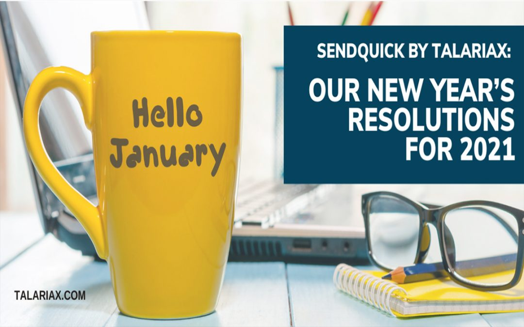 sendQuick by TalariaX: Our New Year's Resolutions For 2021!