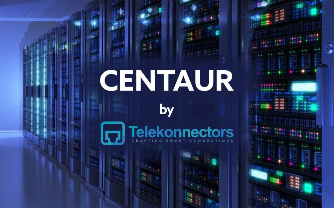 CENTAUR by Telekonnectors